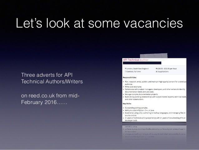 Let's look at some vacancies Three adverts for API Technical Authors/Writers on reed.co.uk from mid- February 2016……