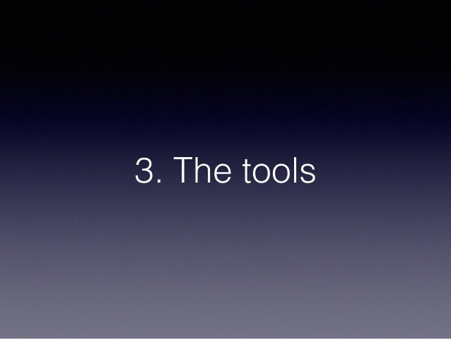 3. The tools