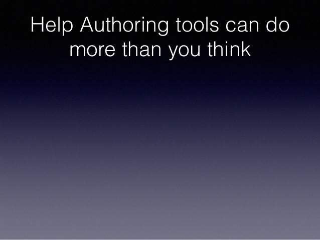 Help Authoring tools can do more than you think