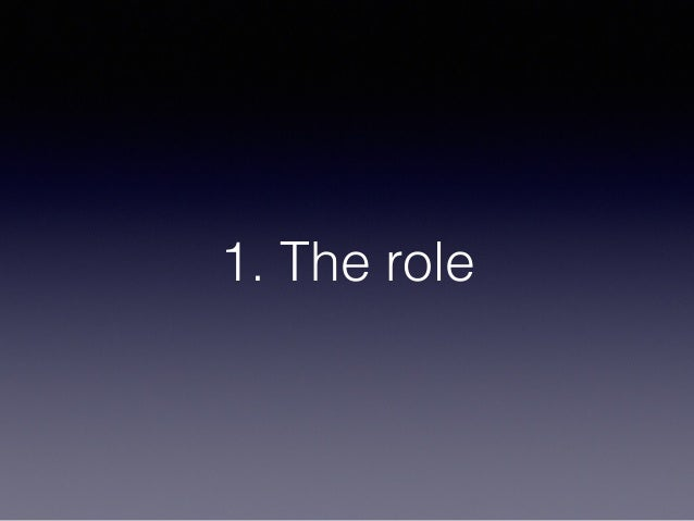 1. The role