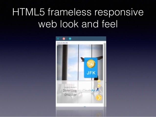 HTML5 frameless responsive web look and feel