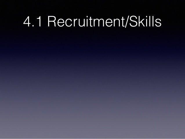 4.1 Recruitment/Skills
