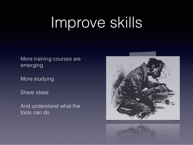 Improve skills More training courses are emerging More studying Share ideas And understand what the tools can do