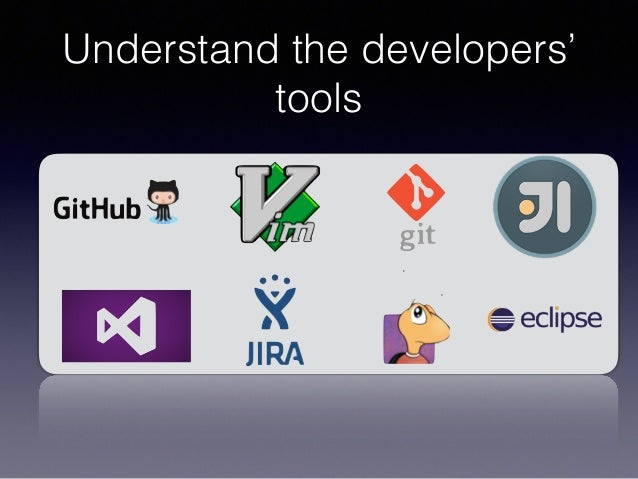 Understand the developers' tools