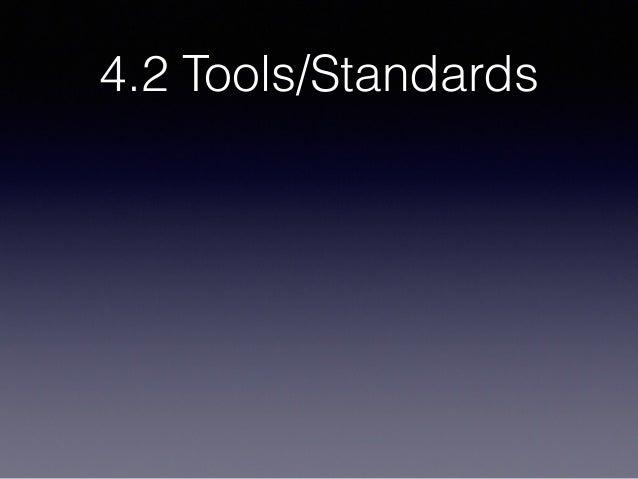 4.2 Tools/Standards