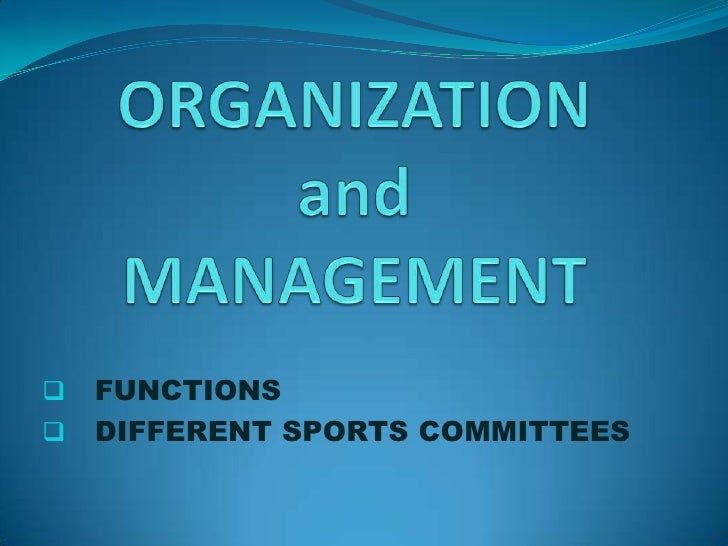    FUNCTIONS   DIFFERENT SPORTS COMMITTEES