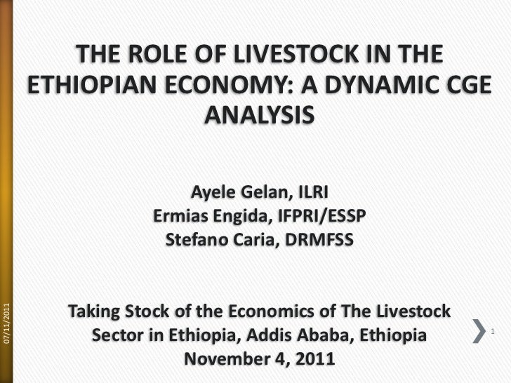 THE ROLE OF LIVESTOCK IN THE             ETHIOPIAN ECONOMY: A DYNAMIC CGE                          ANALYSIS               ...