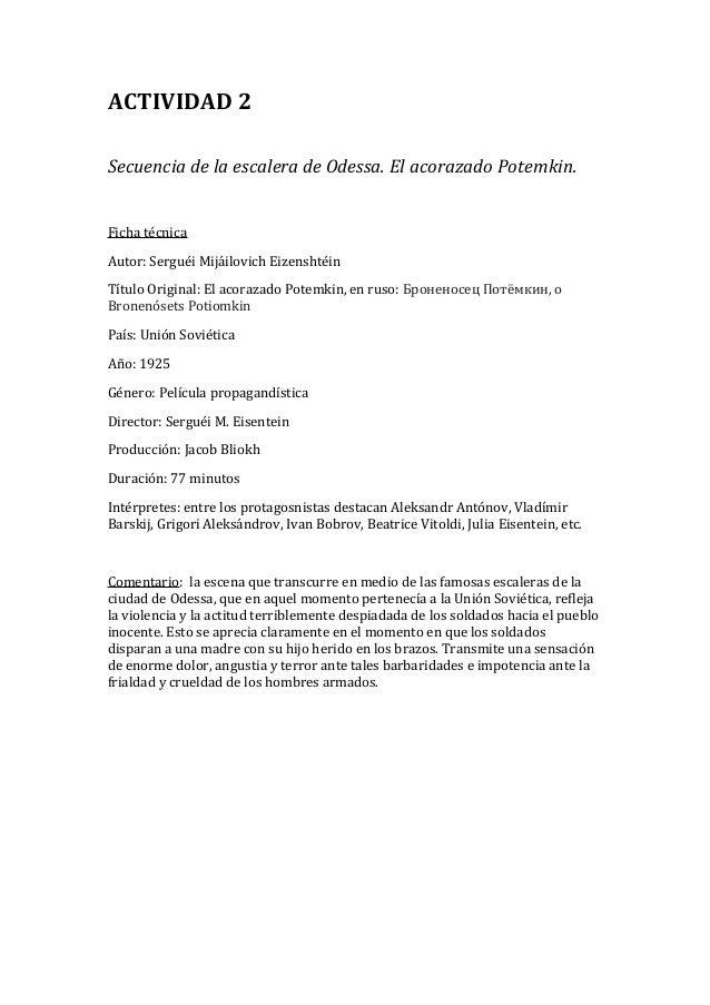 ACTIVIDAD 2 Secuencia de la escalera de Odessa. El acorazado Potemkin. Ficha técnica Autor: Serguéi Mijáilovich Eizenshtéi...
