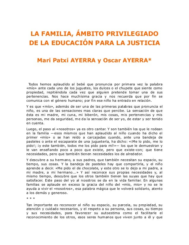 LA FAMILIA, ÁMBITO PRIVILEGIADO DE LA EDUCACIÓN PARA LA JUSTICIA Mari Patxi AYERRA y Oscar AYERRA*  Todos hemos aplaudido ...