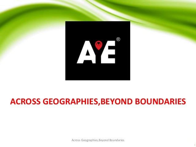 ACROSS GEOGRAPHIES,BEYOND BOUNDARIES Across Geographies,Beyond Boundaries