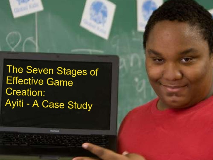 Barry Joseph H E L L O my name is The Seven Stages of Effective Game Creation: Ayiti - A Case Study