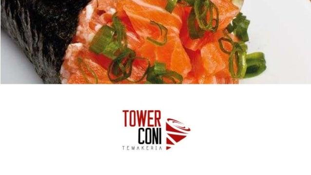 CLIENTE • Towerconi é estabelecimento que oferece comida japonesa, sendo o temaki sua especialidade; • Localizado no Bairr...