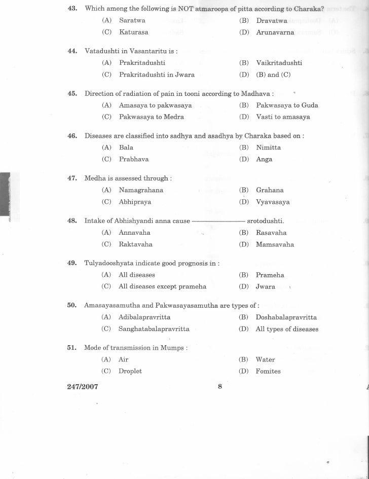 43.   Which among the followingis NOT atmaroopa ofpitta according to Charaka?           (A)   Saratwa                     ...