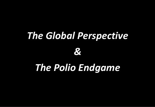 The Global Perspective & The Polio Endgame