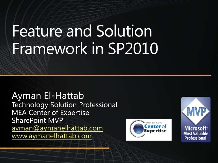 Feature and Solution Framework in SharePoint 2010, Ayman El-Hattab MVP