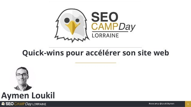 1#seocamp @LoukilAymen Quick-wins pour accélérer son site web