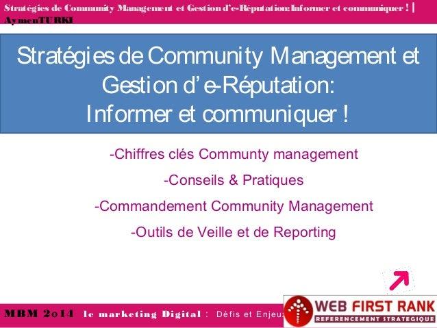 -Chiffres clés Communty management -Conseils & Pratiques -Commandement Community Management -Outils de Veille et de Report...