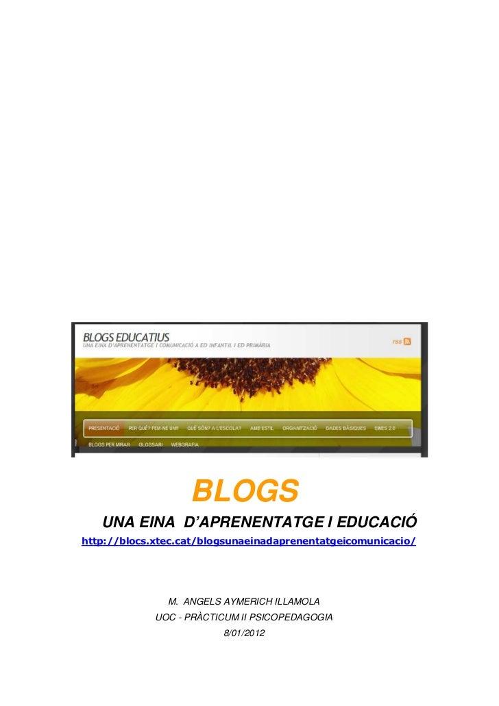 BLOGS   UNA EINA D'APRENENTATGE I EDUCACIÓhttp://blocs.xtec.cat/blogsunaeinadaprenentatgeicomunicacio/               M. AN...