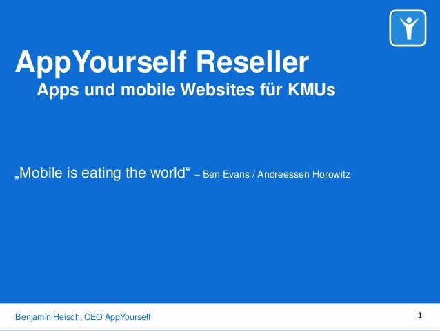 TITLE Subtitle Benjamin Heisch, Co-Founder & CEO AppYourself AppYourself Reseller Apps und mobile Websites für KMUs Benjam...