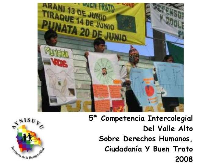 5ª Competencia Intercolegial Del Valle Alto Sobre Derechos Humanos, Ciudadanía Y Buen Trato 2008