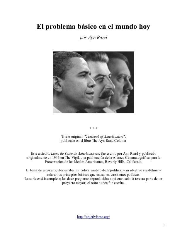 """1 El problema básico en el mundo hoy por Ayn Rand + + + Título original: """"Textbook of Americanism"""", publicado en el libro ..."""