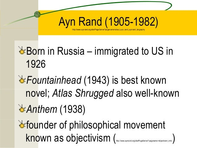 Ayn Rand (1905-1982)           http://www.aynrand.org/site/PageServer?pagename=about_ayn_rand_aynrand_biographyBorn in Rus...