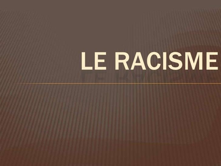 Le Racisme<br />