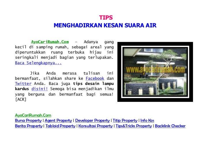 TIPS                      MENGHADIRKAN KESAN SUARA AIR              AyoCariRumah.Com – Adanya gangkecil di samping rumah, ...