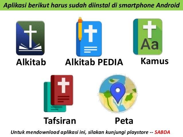 Untuk mendownload aplikasi ini, silakan kunjungi playstore -- SABDA Tafsiran Peta Alkitab KamusAlkitab PEDIA Aplikasi beri...