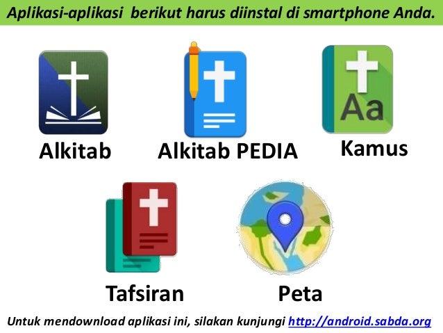 Untuk mendownload aplikasi ini, silakan kunjungi http://android.sabda.org Tafsiran Peta Alkitab KamusAlkitab PEDIA Aplikas...