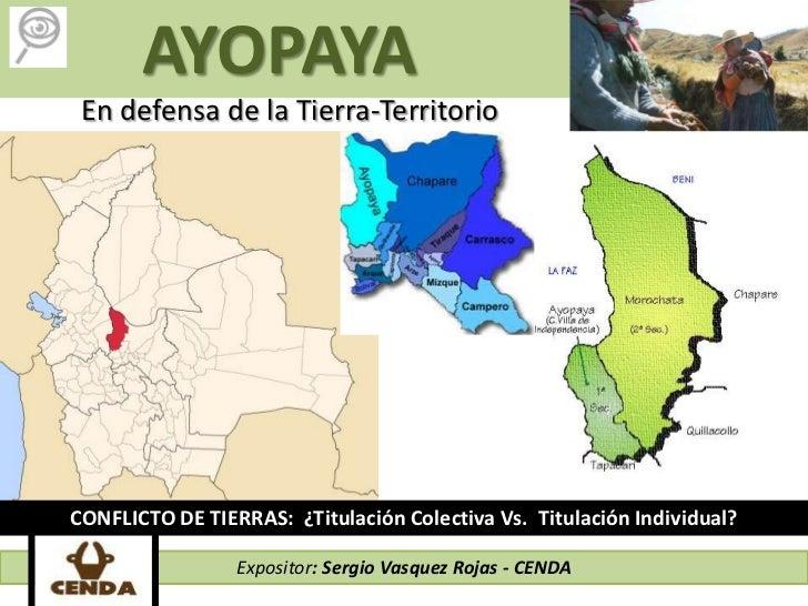 AYOPAYA En defensa de la Tierra-TerritorioCONFLICTO DE TIERRAS: ¿Titulación Colectiva Vs. Titulación Individual?          ...