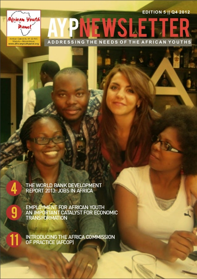 EDITION 5 || Q4 2012Amilcar Cabral Av. Nº 22 R/C  Maputo—Mozambiquewww.africanyouthpanel.org                              ...