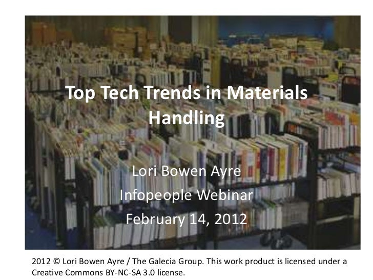 Top Tech Trends in Materials                 Handling                        Lori Bowen Ayre                      Infopeop...