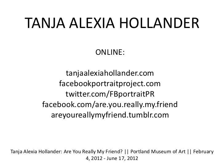 TANJA ALEXIA HOLLANDER                                    ONLINE:                    tanjaalexiahollander.com             ...