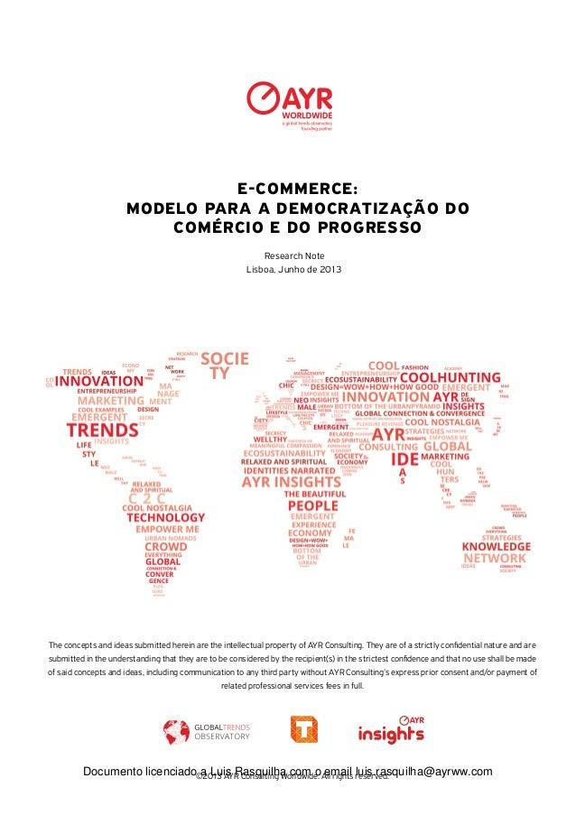 ©2013 AYR Consulting Worldwide. All rights reserved. E-COMMERCE: MODELO PARA A DEMOCRATIZAÇÃO DO COMÉRCIO E DO PROGRESSO R...