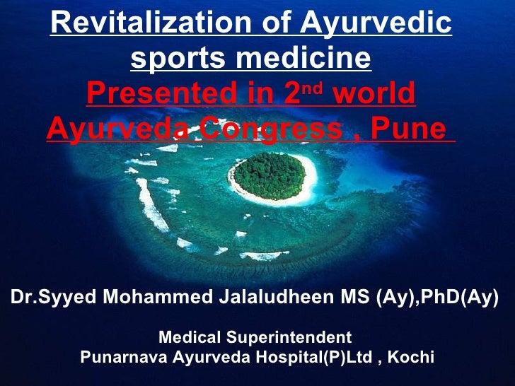 Revitalization of Ayurvedic sports medicine Presented in 2 nd  world Ayurveda Congress , Pune  Dr.Syyed Mohammed Jalaludhe...