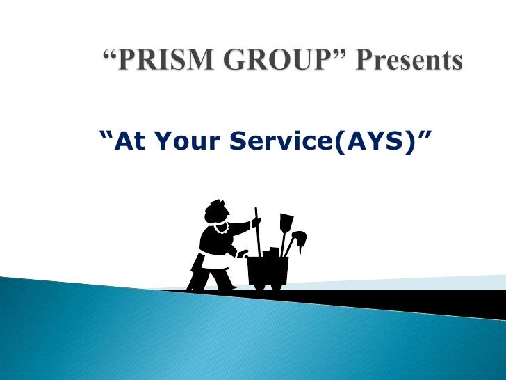 """PRISM GROUP"" Presents<br />""At Your Service(AYS)""<br />"