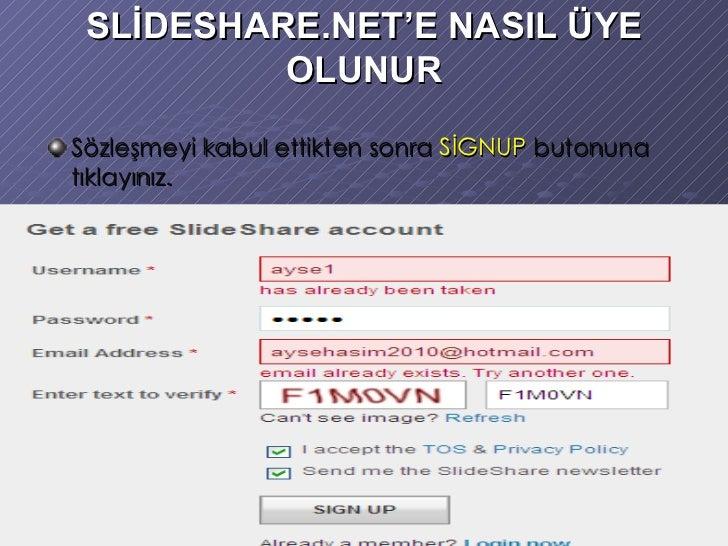 SLİDESHARE.NET'E NASIL ÜYE OLUNUR <ul><li>Sözleşmeyi kabul ettikten sonra  SİGNUP  butonuna tıklayınız. </li></ul>
