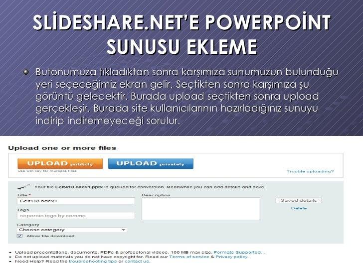 SLİDESHARE.NET'E POWERPOİNT SUNUSU EKLEME <ul><li>Butonumuza tıkladıktan sonra karşımıza sunumuzun bulunduğu yeri seçeceği...