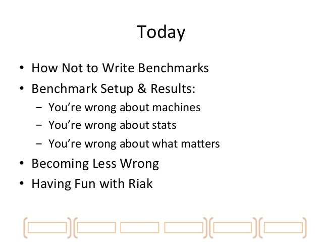 HOW  NOT  TO  WRITE  BENCHMARKS