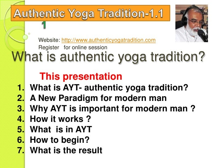 Website: http://www.authenticyogatradition.com      Register for online sessionWhat is authentic yoga tradition?       Thi...