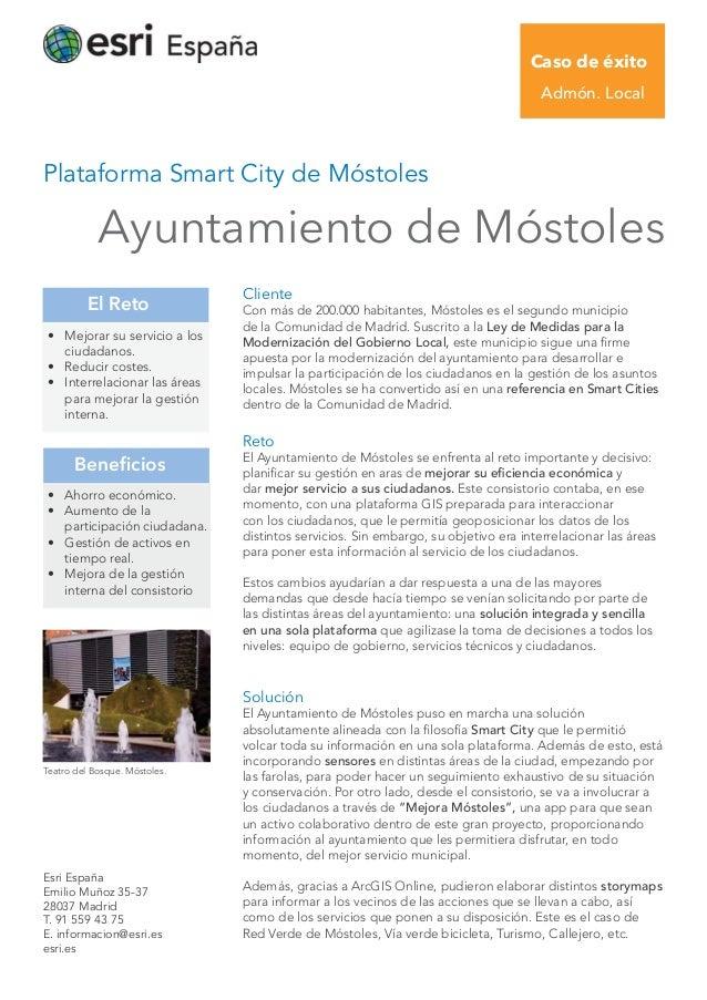 Caso de éxito Admón. Local Plataforma Smart City de Móstoles Ayuntamiento de Móstoles Esri España Emilio Muñoz 35-37 28037...