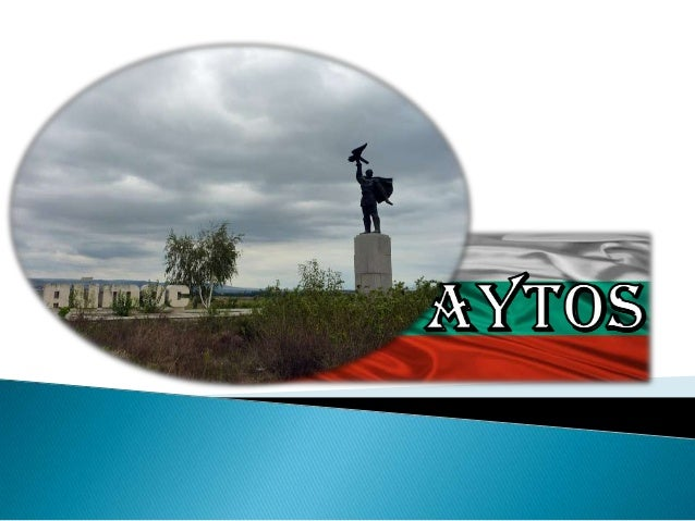  Aytos is an old settlement founded by the Thracians