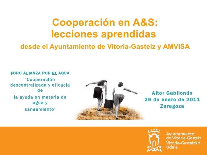 Cooperación en A&S: lecciones aprendidas  desde el Ayuntamiento de Vitoria-Gasteiz y AMVISA   Aitor Gabilondo 25 de enero ...