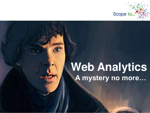 Web Analytics A mystery no more…