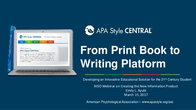 From Print Book to Writing Platform American Psychological Association ǀ www.apastyle.org/asc Developing an Innovative Edu...