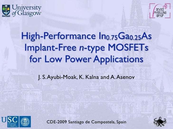 High-Performance In0.75Ga0.25AsImplant-Free n-type MOSFETs for Low Power Applications    J. S. Ayubi-Moak, K. Kalna and A....