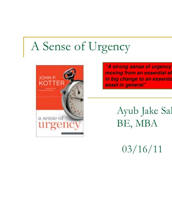 """A Sense of Urgency             """"A strong sense of urgency is             moving from an essential element                 ..."""