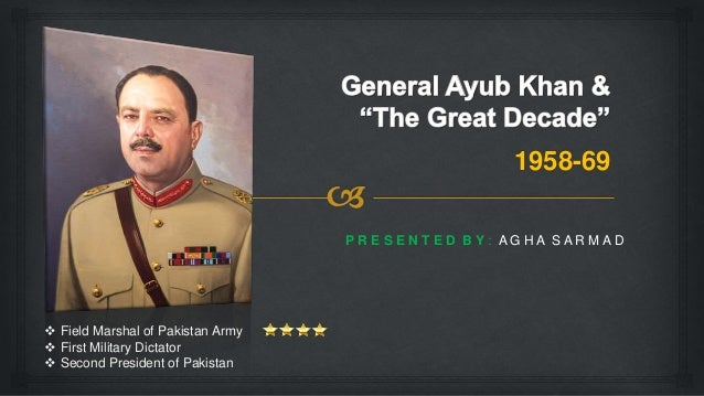 Ayub Khan & The Great Decade