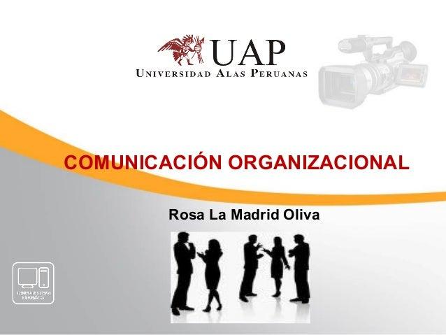 COMUNICACIÓN ORGANIZACIONAL Rosa La Madrid Oliva